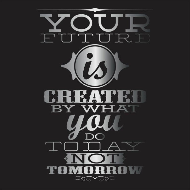 استیکر دیواری انگیزشی your future is created by what you do today not tomorrow